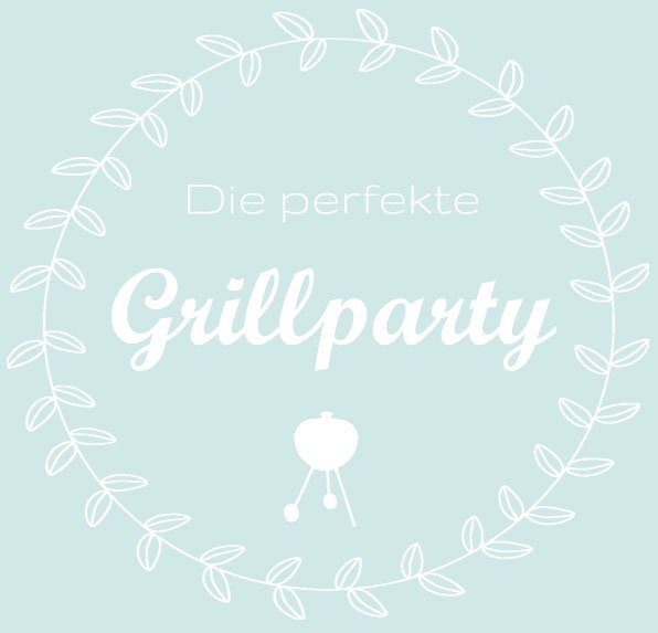 Die perfekte Grillparty