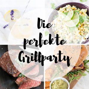 Die perfekte Grillparty: leckere Rezepte und tolle Grillideen